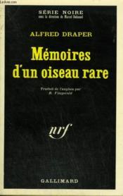 Memoires D'Un Oiseau Rare. Collection : Serie Noire N° 1418 - Couverture - Format classique