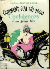 Comment J Ai Vu 1900. Confidences D Une Jeune Fille. - Couverture - Format classique