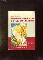 Mademoiselle De La Seigliere. Edition Allegee. - Couverture - Format classique