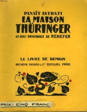 La Maison Thuringer. 40 Bois Originaux De Renefer. Le Livre De Demain N° 149. - Couverture - Format classique
