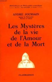 Les Mysteres De La Vie De L'Amour Et De La Mort. Collection : Bibliotheque De Philosophie Scientifique. - Couverture - Format classique