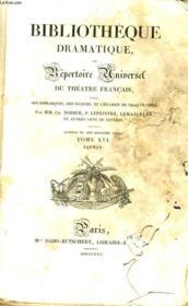BIBLIOTHEQUE DRAMATIQUE, ou REPERTOIRE UNIVERSEL DU THEATRE FRANCAIS avec des remarques, des notices, et l'examen de chaque pièce - Auteurs du dix-huitième siècle TOME XVI, SAURIN - Couverture - Format classique