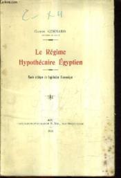 Le Regime Hypothecaire Egyptien - Etude Critique De Legislation Economique. - Couverture - Format classique