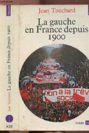 La gauche en france depuis 1900 - Couverture - Format classique