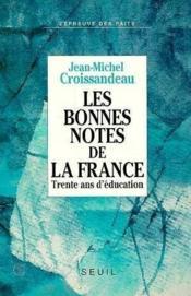 Les Bonnes Notes De La France. Trente Ans D'Education - Couverture - Format classique