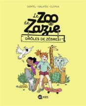 Le zoo de Zazie T.1 ; drôles de zèbres ! - Couverture - Format classique