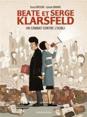 Beate et Serge Klarsfeld ; un combat contre l'oubli - Couverture - Format classique