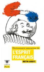 Dictionnaire amoureux de l'esprit français - Couverture - Format classique