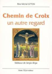 Chemin De Croix Un Autre Regard - Couverture - Format classique