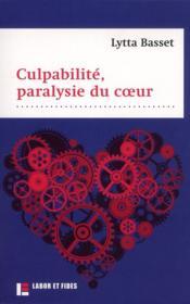 Culpabilité, paralysie du coeur - Couverture - Format classique