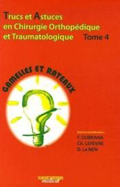 Trucs et astuces en chirurgie orthopédique et traumatologique t.4 ; gamelles et rateaux - Couverture - Format classique