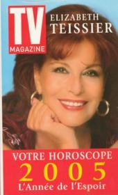 Votre Horoscope 2005 ; L'Annee De L'Espoir - Couverture - Format classique