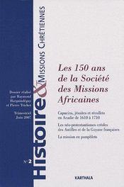 Histoire Et Missions Chretiennes N.2 ; Les 150 Ans De La Société Des Missions Africaines - Couverture - Format classique