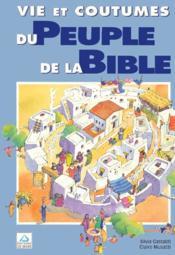 Vie et coutumes du peuple de la Bible - Couverture - Format classique