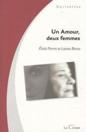 Un Amour, Deux Femmes - Couverture - Format classique