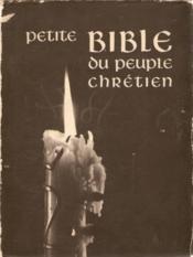 Petite bible du peuple chretien - Couverture - Format classique