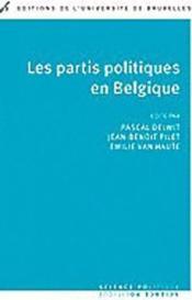 Les Partis Politiques En Belgique 3 Ed Refondue - Couverture - Format classique