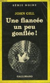 Collection : Serie Noire N° 1785 Une Fiancee Un Peu Gonflee ! - Couverture - Format classique