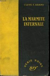 La Marmite Infernale. ( Up Jumped The Devil ). Collection : Serie Noire Sans Jaquette N° 112 - Couverture - Format classique