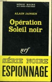 Operation Soleil Noir. Collection : Serie Noire N° 1109 - Couverture - Format classique
