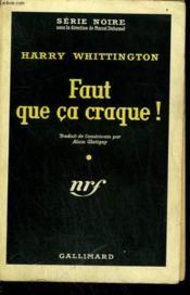 Faut Que Ca Craque ! ( Something'S Got To Give ). Collection : Serie Noire N° 469 - Couverture - Format classique