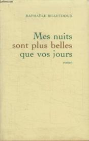 Mes Nuits Sont Plus Belles Que Vos Jours. - Couverture - Format classique