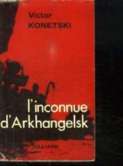 L Inconnue D Arkhangelsk. - Couverture - Format classique