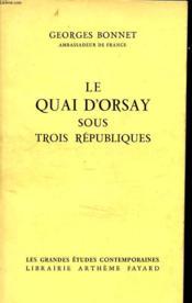 Le Quai D Orsay Sous Trois Republiques - Couverture - Format classique