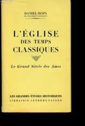 L Eglise Des Temps Classique, Le Grand Siecle Des Ames - Couverture - Format classique