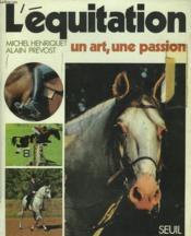 L'Equitation. Un Art, Une Passion. - Couverture - Format classique