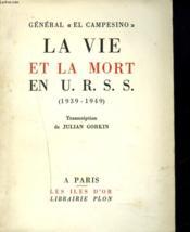 La Vie Et La Mort En U.R.S.S. 1939-1949. - Couverture - Format classique
