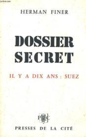 Dossier Secret: Il Y A Dix Ans: Suez - Couverture - Format classique