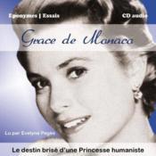 Grace de Monaco, le destin brisé d'une princesse humaniste - Couverture - Format classique