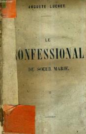 Le Confessional De Soeur Marie - Tome 2 . - Couverture - Format classique