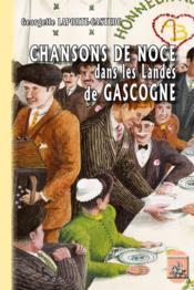Chansons de noce dans les Landes de Gascogne - Couverture - Format classique