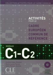 Activités pour le cadre européen commun référence ; niveau C1/C2 ; livre de l'élève + CD - Couverture - Format classique