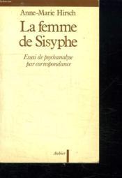 La femme de sisyphe - essai de psychanalyse par correspondance - Couverture - Format classique