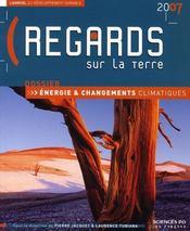 Regards sur la terre 2007 ; l'annuel du développement durable ; énergie et changements climatiques - Intérieur - Format classique