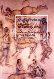 Tout est chemins ; anthologie des poètes du Bengale - Intérieur - Format classique