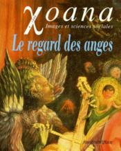 Xoana T.4 ; Le Regard Des Anges - Couverture - Format classique