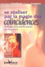 Se Realiser Par La Magie Des Coincidences - Intérieur - Format classique
