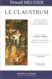 Le claustrum : une exploration des phenomenes claustrophobiques - Couverture - Format classique