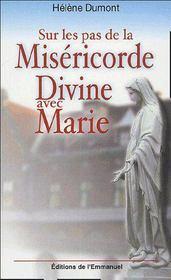 Sur les pas de la miséricorde ; divine avec Marie - Couverture - Format classique