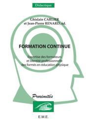 Formation continue ; expertise des formateurs et identité professionnelle des formes en éducation phys - Couverture - Format classique