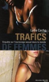 Trafics de femmes ; enquête sur l'esclavage sexuel dans le monde - Couverture - Format classique