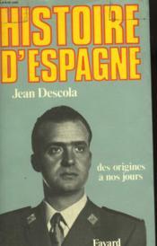 Histoire D'Espagne. Des Origines A Nos Jours. - Couverture - Format classique