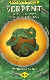 Zodiaque Chinois. Serpent 1905/1917/1929/1941/1953/1965/1977. - Couverture - Format classique