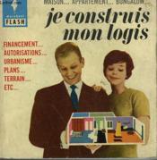 Maison... Appartement... Bungalow... Je Construis Mon Logis - Couverture - Format classique
