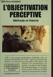 L'Objectivation Perceptive. Méthode Et Théorie - Couverture - Format classique
