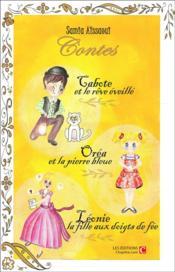 Contes ; Cabote et le rêve éveillé, Oréa et la pierre bleue, Léonie la fille aux doigts de fée - Couverture - Format classique